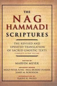 The Nag Hammadi Scriptures: The Revised and Updated Translation of Sacred Gnostic Texts Complete in One Volume - Marvin W. Meyer,James M. Robinson - cover