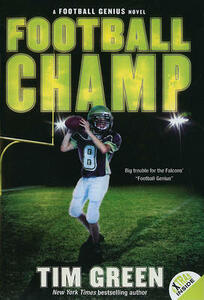 Football Champ: A Football Genius Novel - Tim Green - cover