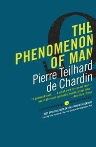 The Phenomenon of Man - Pierre Teilhard de Chardin - cover