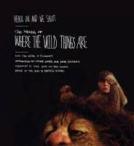 Heads On and We Shoot: The Making of Where the Wild Things Are - Editors of McSweeney's,Spike Jonze,Dave Eggers - cover