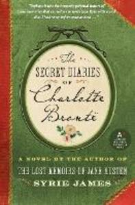 The Secret Diaries of Charlotte Bronte - Syrie James - cover