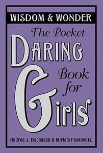 The Pocket Daring Book for Girls: Wisdom & Wonder - Andrea Buchanan,Miriam Peskowitz - cover