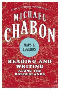 Maps and Legends: Reading and Writing Along the Borderlands - Michael Chabon - cover