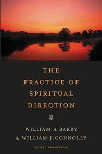 The Practice of Spiritual Direction - William A. Barry,William J. Connolly - cover