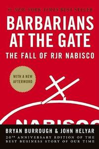 Barbarians at the Gate: The Fall of RJR Nabisco - Bryan Burrough - cover