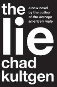The Lie: A Novel - Chad Kultgen - cover