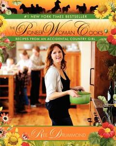 The Pioneer Woman Cooks: Recipes from an Accidental Country Girl - Ree Drummond - cover