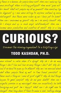 Curious?: Discover the Missing Ingredient to a Fulfilling Life - Todd Kashdan - cover