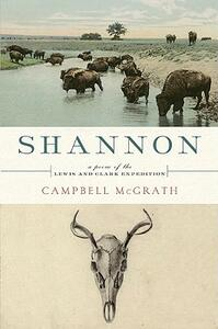 Shannon: A Poem of the Lewis and Clark Expedition - Campbell McGrath - cover