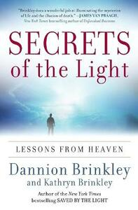 Secrets of the Light: Lessons from Heaven - Dannion Brinkley,Kathryn Brinkley - cover