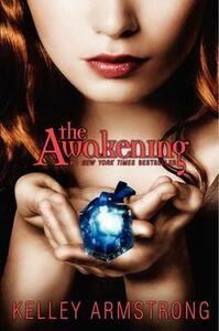 The Awakening - Kelley Armstrong - cover