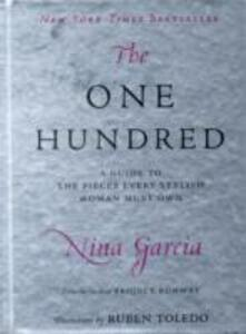The One Hundred: A Guide to the Pieces Every Stylish Woman Must Own - Nina Garcia - cover
