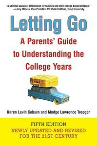 Letting Go: A Parents' Guide to Understanding the College Years - Karen Levin Coburn,Madge Lawrence Treeger - cover