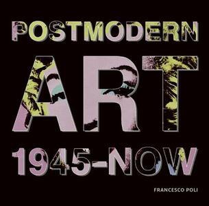 Post Modern Art: 1945-Now - Francesco Poli - cover