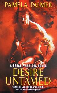 Desire Untamed: A Feral Warriors Novel - Pamela Palmer - cover