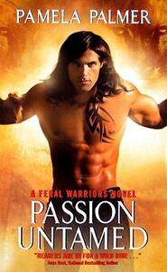 Passion Untamed: A Feral Warriors Novel - Pamela Palmer - cover