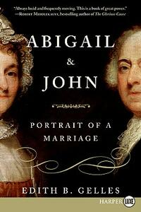 Abigail and John: Portrait of a Marriage - Edith Gelles - cover
