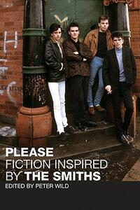 Please: Fiction Inspired by the Smiths - Peter Wild - cover