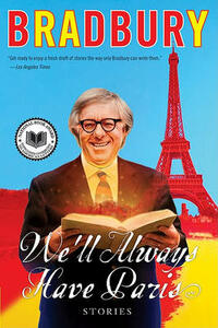 We'll Always Have Paris: Stories - Ray D Bradbury - cover