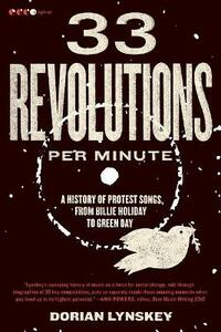 33 Revolutions Per Minute: A History of Protest Songs, from Billie Holiday to Green Day - Dorian Lynskey - cover