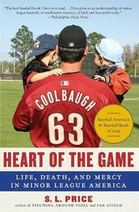 Heart of the Game: Life, Death, and Mercy in Minor League America - S.L. Price - cover