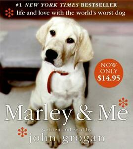 Marley and ME: Life and Love with the World's Worst Dog - John Grogan - cover