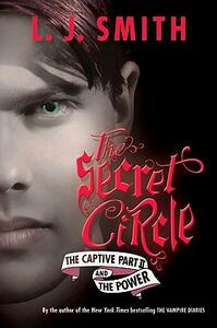 The Secret Circle: The Captive Part II and The Power - L. J. Smith - cover