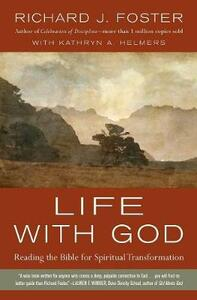 Life with God: Reading the Bible for Spiritual Transformation - Richard J. Foster - cover