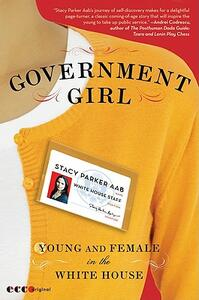 Government Girl: Young and Female in the White House - Stacy Parker Aab - cover