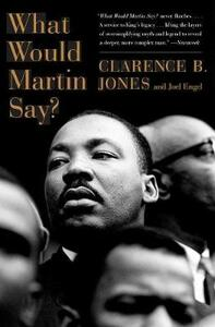 What Would Martin Say? - Clarence B. Jones - cover