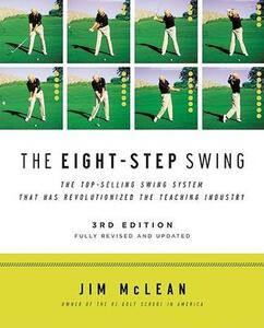 The Eight Step Swing: Third Edition - Jim McLean - cover