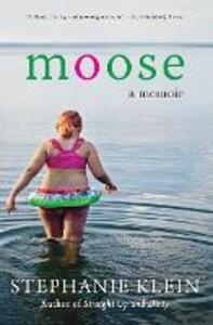 Moose: A Memoir - Stephanie Klein - cover