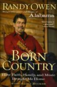 Born Country: How Faith, Family, and Music Brought Me Home - Randy Owen - cover