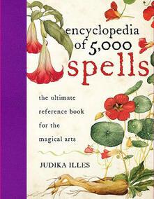 The Encyclopedia of 5000 Spells - Judika Illes - cover