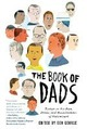 Book of Dads: Essays on the Joys, Perils, and Humiliations of Fatherhood