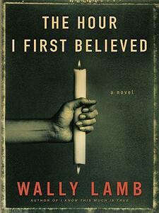 The Hour I First Believed Large Print - Wally Lamb - cover