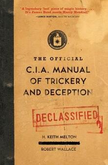 The Official CIA Manual of Trickery and Deception - H Keith Melton,Robert Wallace - cover