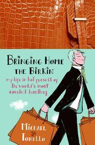Foto Cover di Bringing Home the Birkin, Ebook inglese di Michael Tonello, edito da HarperCollins