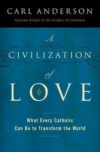 Foto Cover di A Civilization of Love, Ebook inglese di Carl Anderson, edito da HarperCollins