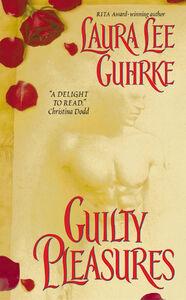 Foto Cover di Guilty Pleasures, Ebook inglese di Laura Lee Guhrke, edito da HarperCollins