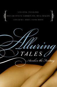 Foto Cover di Alluring Tales--Awaken the Fantasy, Ebook inglese di AA.VV edito da HarperCollins