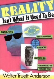Foto Cover di Reality Isn't What It Used to Be, Ebook inglese di Walter Truet Anderson, edito da HarperCollins