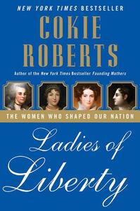 Foto Cover di Ladies of Liberty, Ebook inglese di Cokie Roberts, edito da HarperCollins