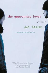 Foto Cover di The Apprentice Lover, Ebook inglese di Jay Parini, edito da HarperCollins