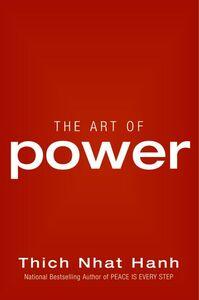Foto Cover di The Art of Power, Ebook inglese di Thich Nhat Hanh, edito da HarperCollins