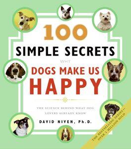 Foto Cover di 100 Simple Secrets Why Dogs Make Us Happy, Ebook inglese di David Niven, PhD, edito da HarperCollins