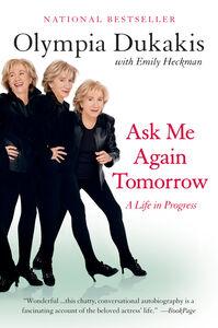 Foto Cover di Ask Me Again Tomorrow, Ebook inglese di Olympia Dukakis, edito da HarperCollins
