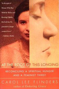 Foto Cover di At the Root of This Longing, Ebook inglese di Carol L. Flinders, edito da HarperCollins