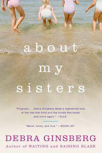 Foto Cover di About My Sisters, Ebook inglese di Debra Ginsberg, edito da HarperCollins
