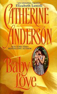 Foto Cover di Baby Love, Ebook inglese di Catherine Anderson, edito da HarperCollins